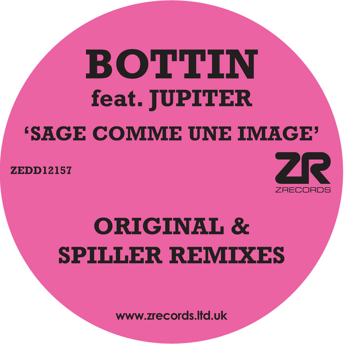 Bottin feat. Jupiter - Sage Comme Une Image (Z Records) (Spiller remix)