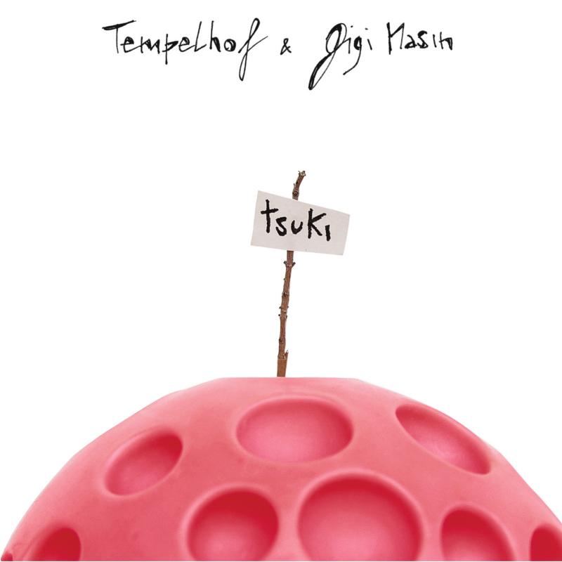 Tempelhof & Gigi Masin - Tsuki [Hell Yeah Recordings]