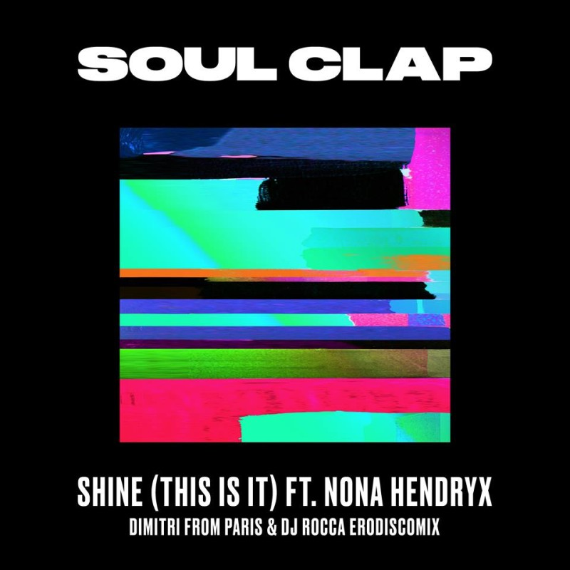 Soul Clap - Shine (This Is It) ft. Nona Hendryx [Dimitri From Paris & DJ Rocca remix]