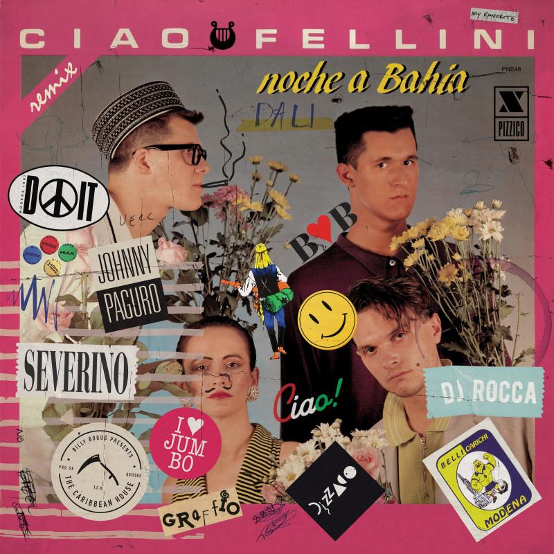 Ciao Fellini - Noche a Bahia / Dalì remixes [Pizzico Records]