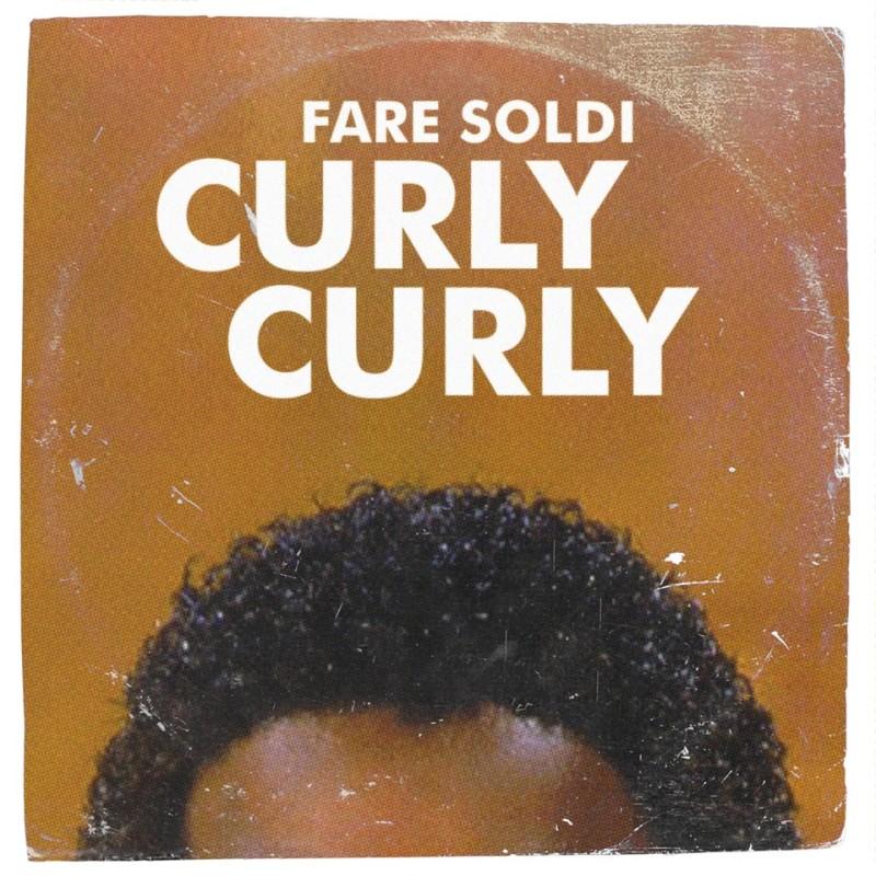 Fare Soldi - Curly Curly