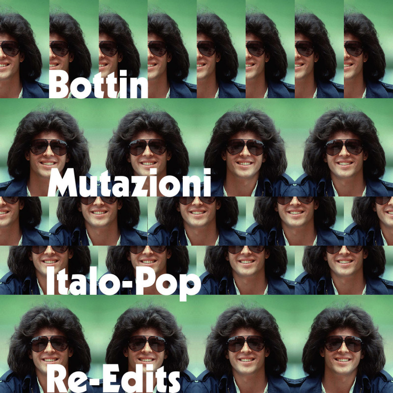 Bottin Mutazioni Italo-Pop Re-Edits