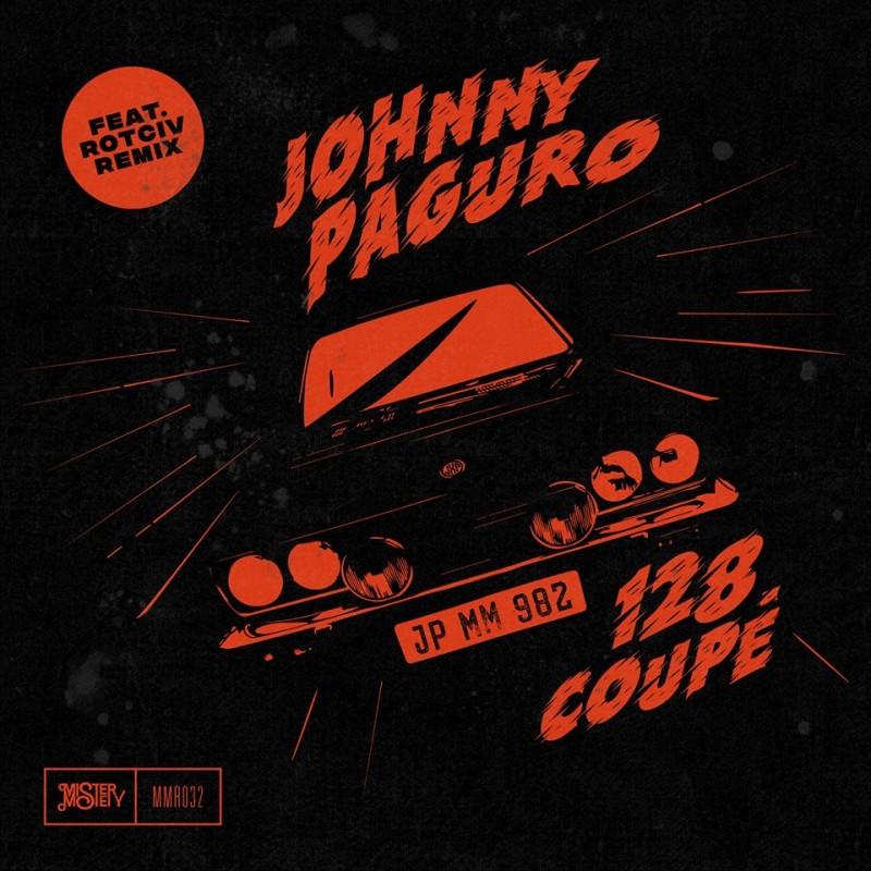 Johnny Paguro - 128 Coupè [Mister Mistery Records]