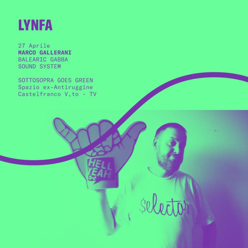 LYNFA #05: Marco Gallerani (Balearic Gabba Sound System) djset at Sottosopra Castelfranco Veneto