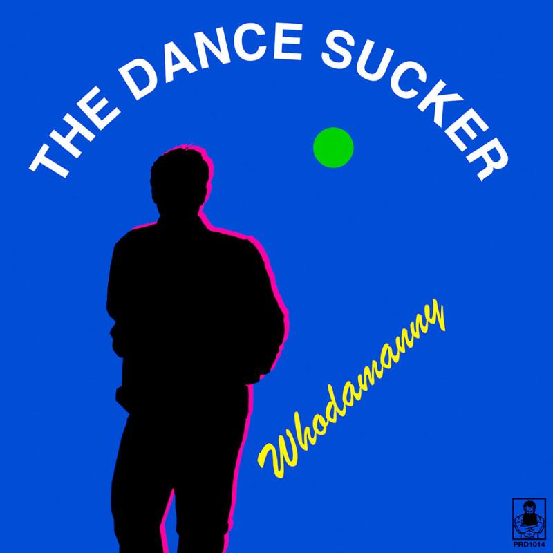 Whodamanny - The Dance Sucker [Periodica Records]
