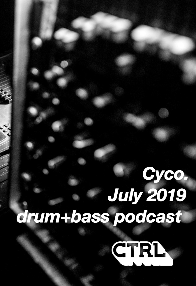 Cyco - July 2019 drum + bass podcast