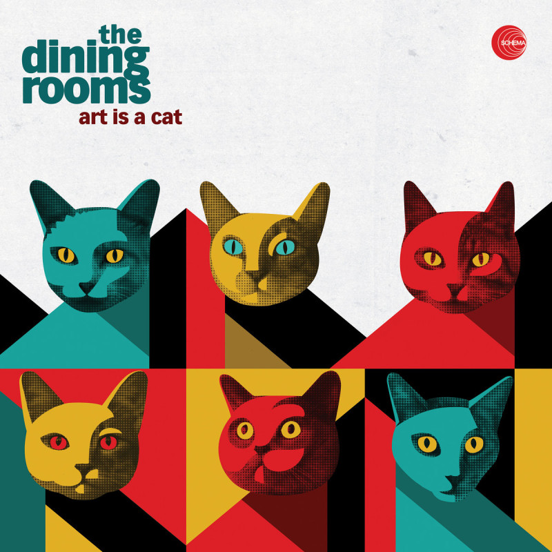 The Dining Rooms - Art Is A Cat [Schema Records]