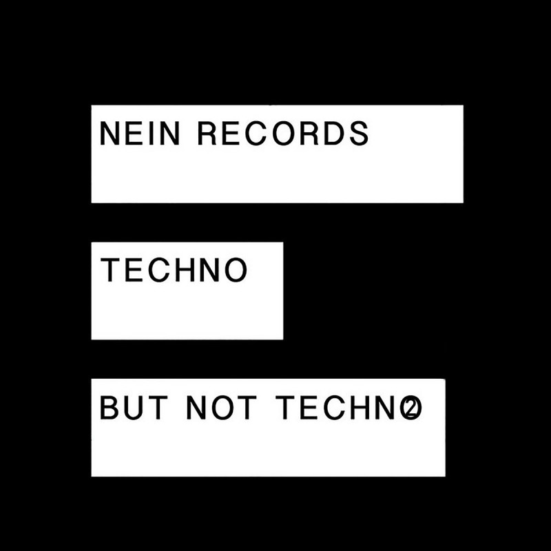 Techno But Not Techno 2 [Nein Records]