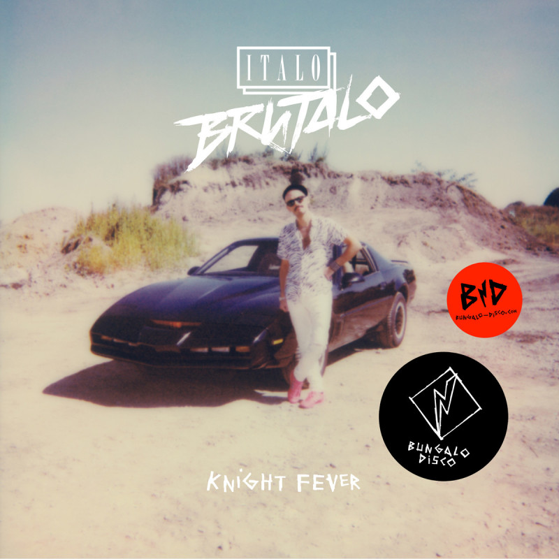 Italo Brutalo - Knight Fever EP [Bungalo Disco]