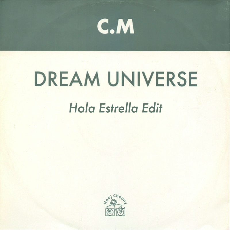 C.M - Dream Universe (Hola Estrella Edit) [FREE DL]