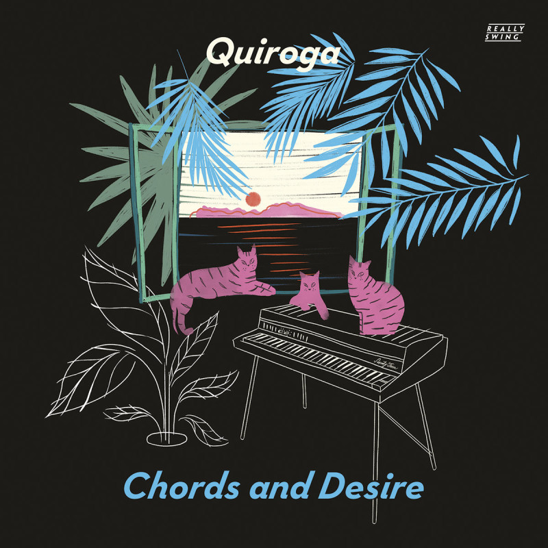 Quiroga - Chords and Desire [Really Swing]