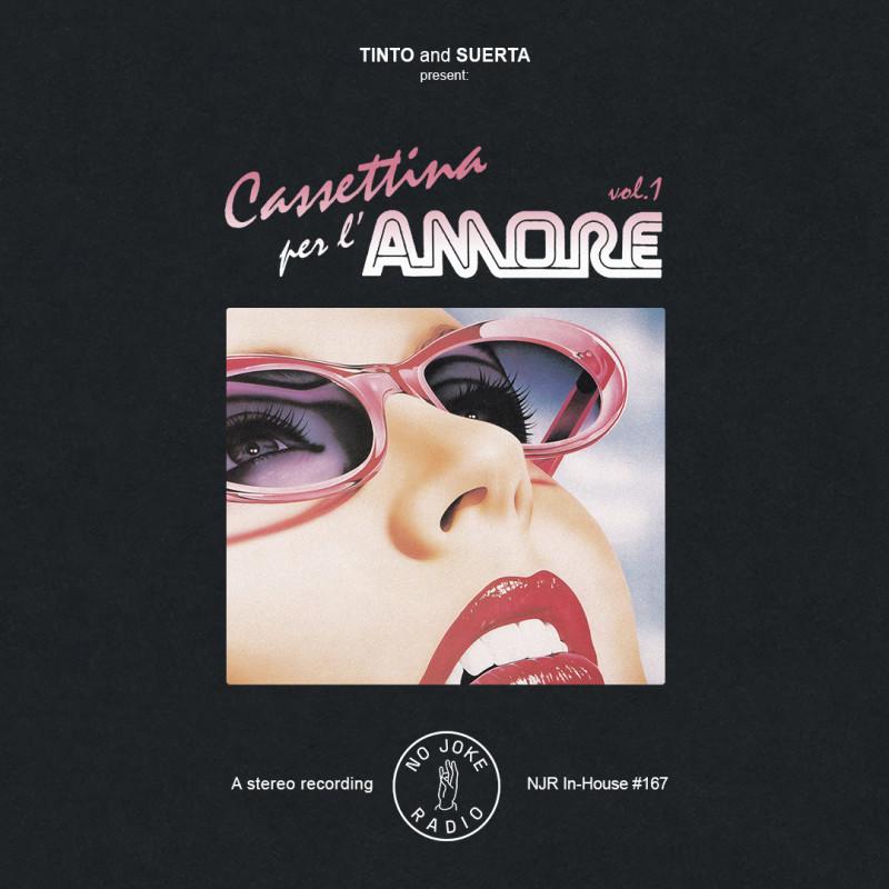 Tinto B2B Suerta present Cassettina Per L'Amore Vol. 1 [NJR In-House #167]