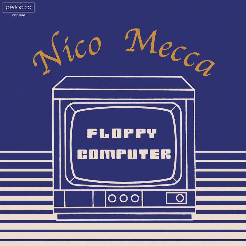Nico Mecca - Floppy Computer [Periodica Records]