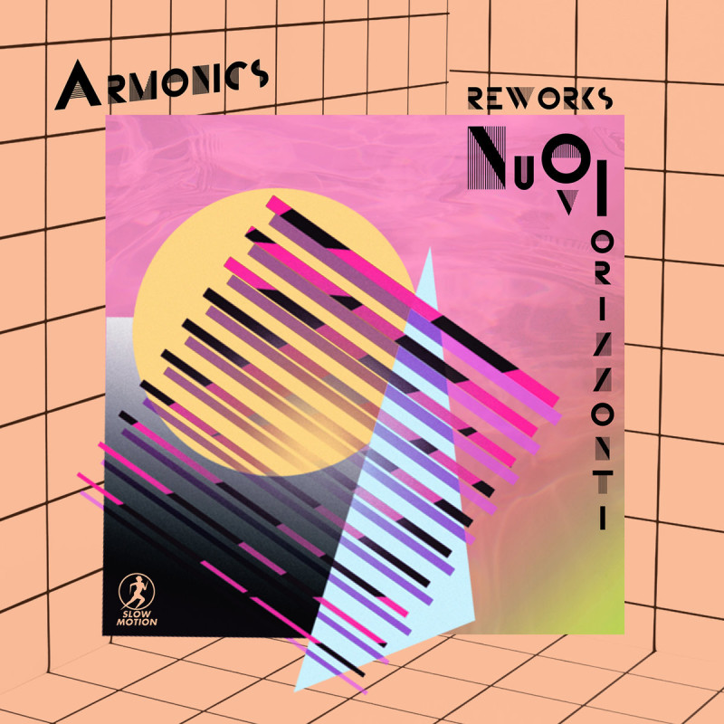 Armonics - Nuovi Orizzonti Reworks [Slow Motion Records]