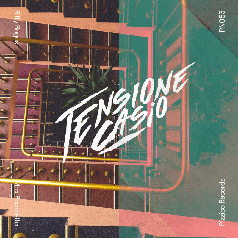 Billy Bogus & Max Paparella - Tensione Casio [Pizzico Records]