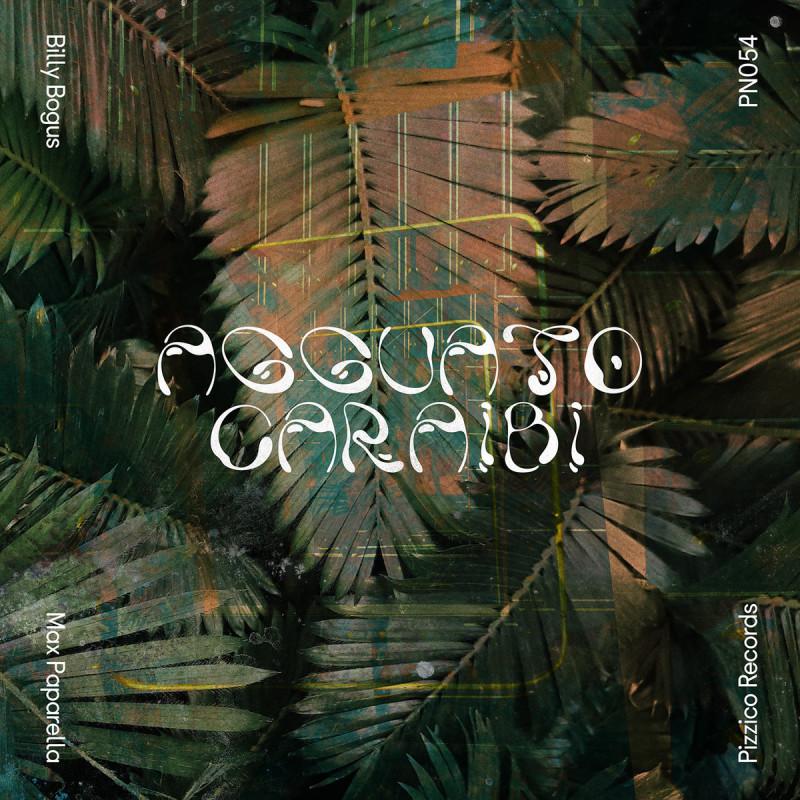 Billy Bogus & Max Paparella - Agguato Caraibi [Pizzico Records]