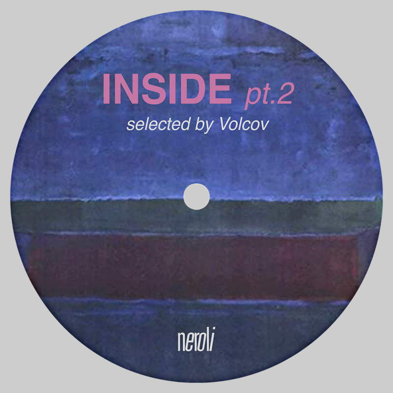Inside Pt.2 (Selected by Volcov) [Neroli]