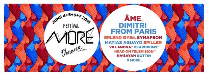 More Festival Venice - 4/7 june w/ Âme, Dimitri From Paris, Erlend Øye, Bottin, Na\