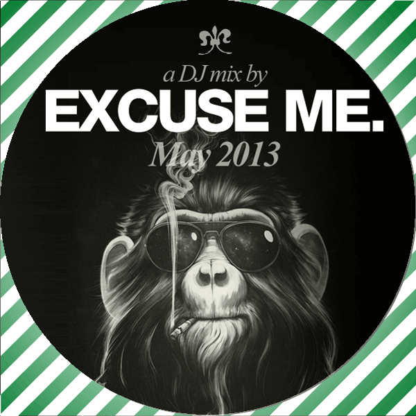 Excuse_Me_._DJ_Mix_._May_2013