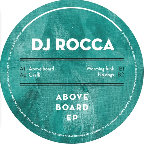 DJ Rocca - Above board EP Slow Motion Records