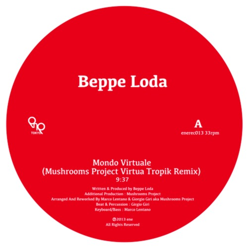 beppe loda mondo virtuale mushroom project virtua tropik remix ep ene records japan