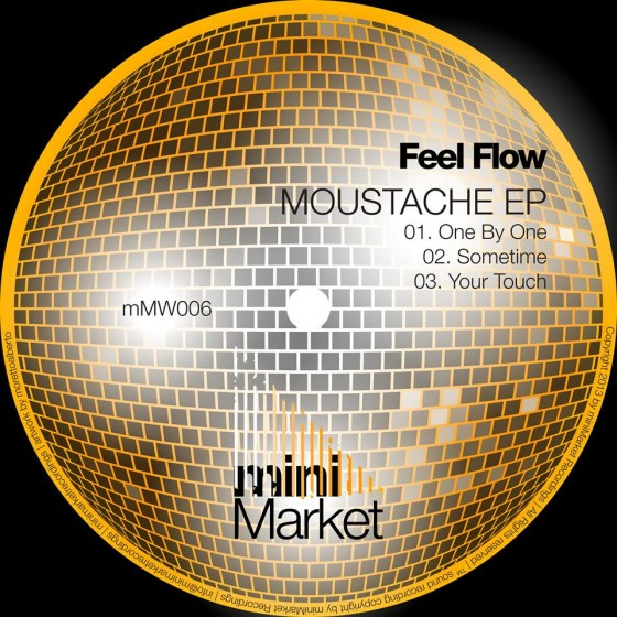 Feel Flow - Moustache EP (Nu Disco, Minimarket Records)
