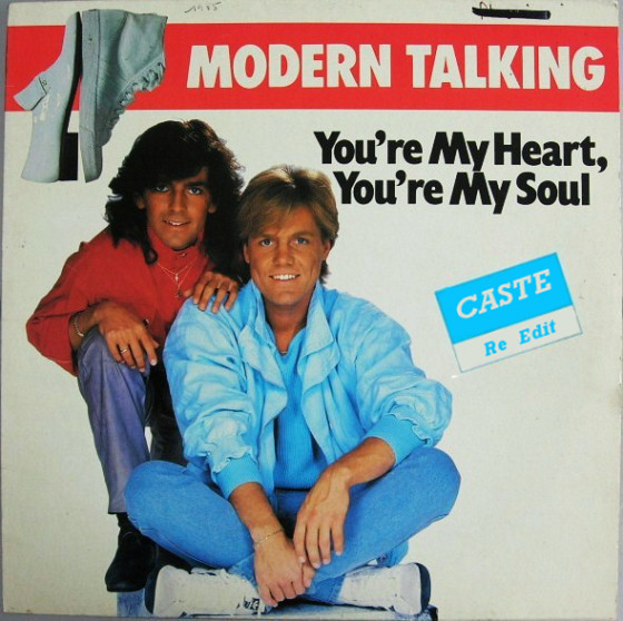 Modern Talking - You'Re My Heart, You'Re My Soul (Caste Re - Edit)