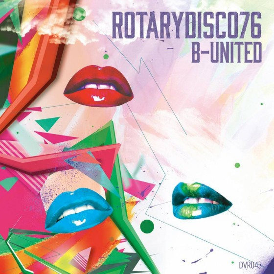 RotaryDisco76 - B-United [DiscoVolante Recordings] Waxlife, Irregular Disco Workers remix