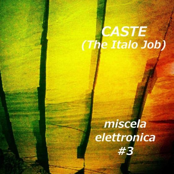 Caste - Miscela Elettronica #3