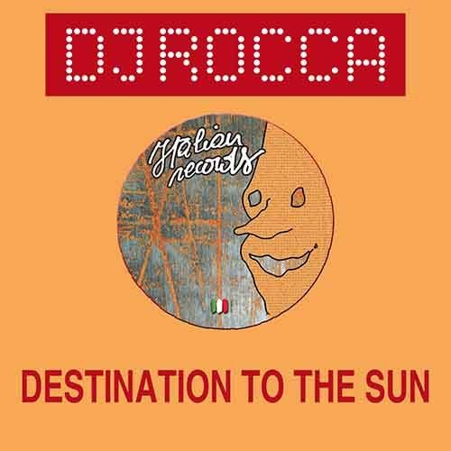 DJ Rocca - Destination to the sun