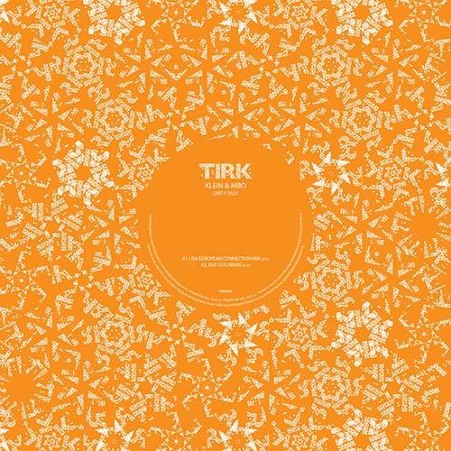 Klein & MBO - Dirty Talk (remixes) [Tirk] DJ Rocca Daniele Baldelli Toby Tobias Greg Wilson