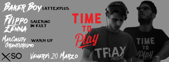 Time To Play Closing Party with Filippo Zenna & Bakerboy FREE ENTRY Granturismo Max Casity