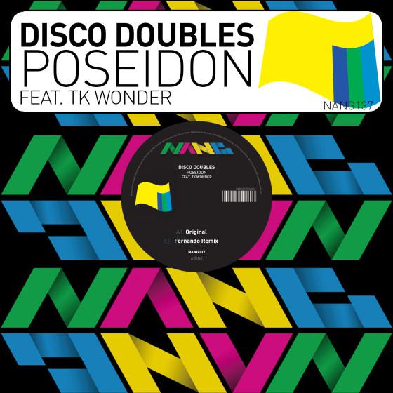 Disco Doubles - Poseidon feat. TK Wonder (Nang Records)