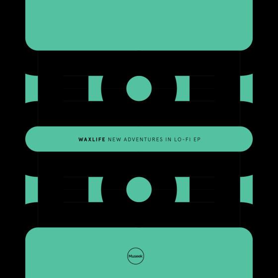 Waxlife - New Adventures in Lo-Fi EP [Museek Record Label]