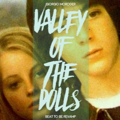 Giorgio Moroder - Valley Of The Dolls (Beat To Be Revamp)